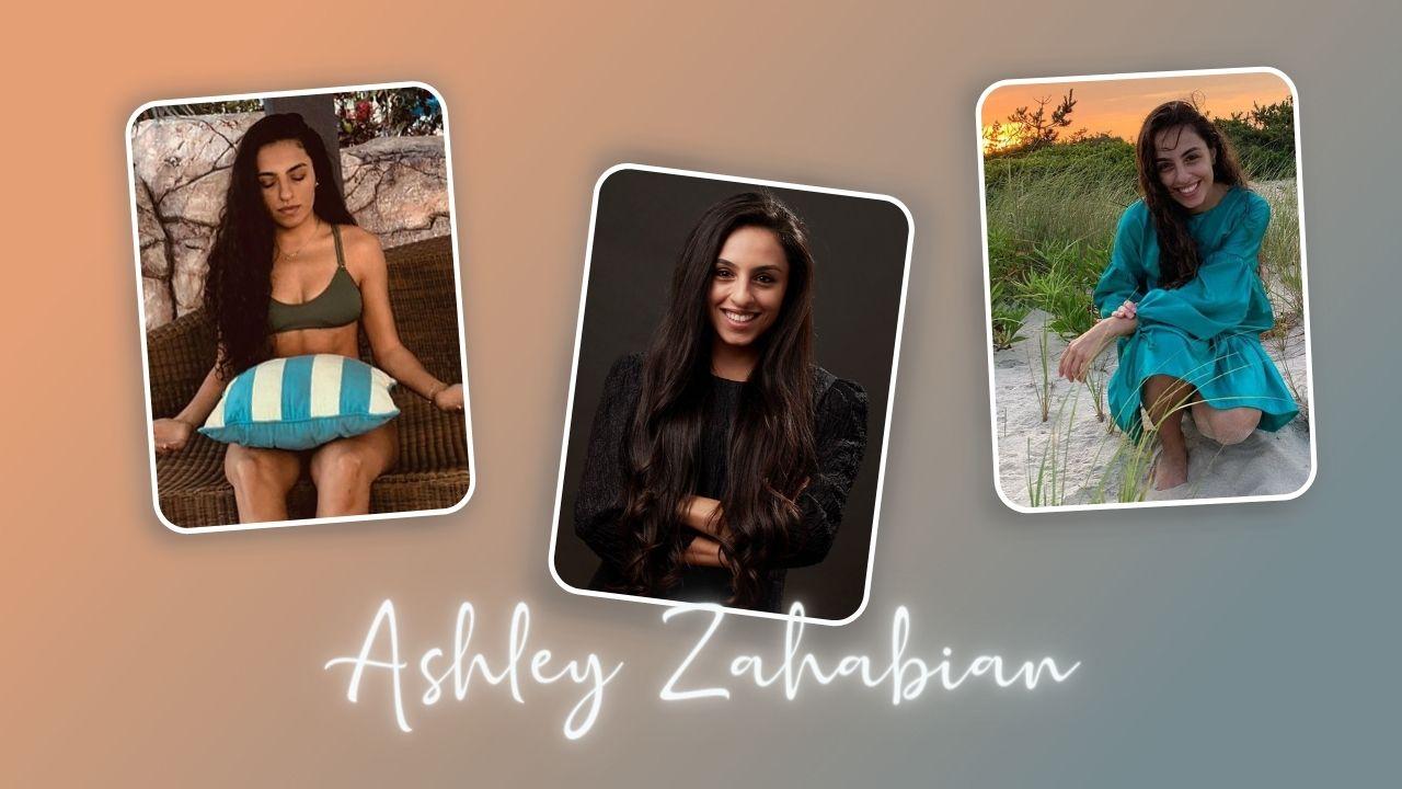 Ashley Zahabian Wiki, Bio, Age, Height, Net Worth, Boyfriend