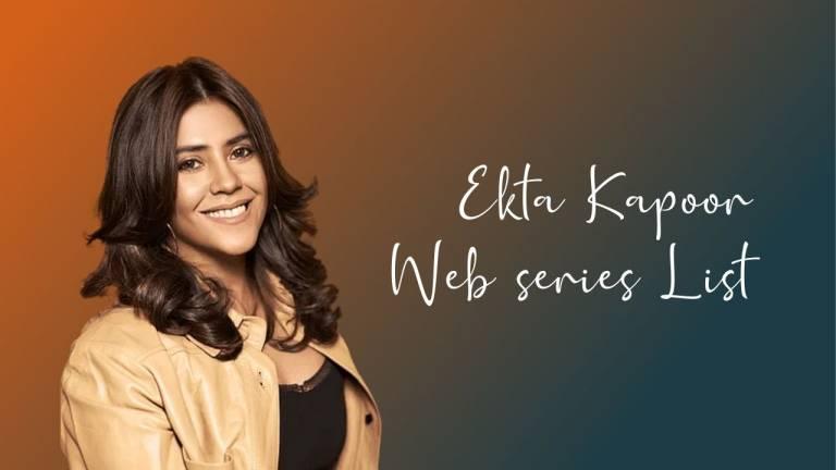 Ekta Kapoor Web Series List