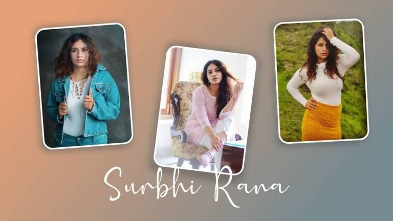 Surbhi Rana wiki Bio, Age, Career, Height, Family, and Boyfriend