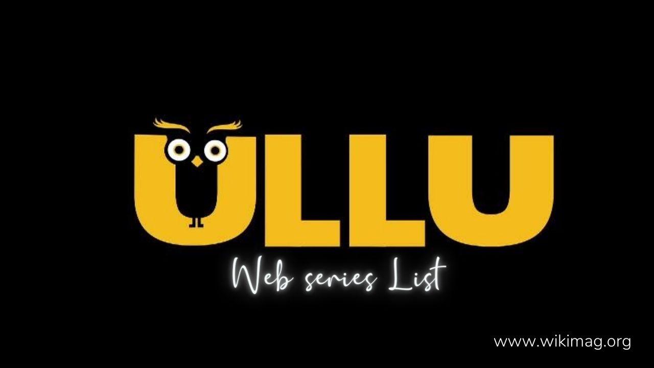 Ullu Original Web Series List | Best Ullu Web Series List 2021