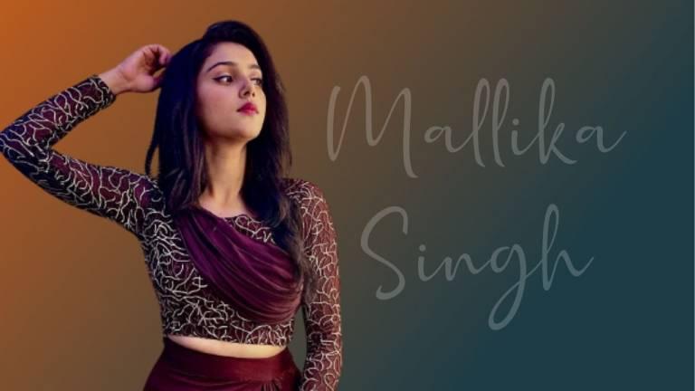 Mallika Singh Wiki, Age, Height, Family, Bio